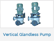 Vertical Glandless Pump